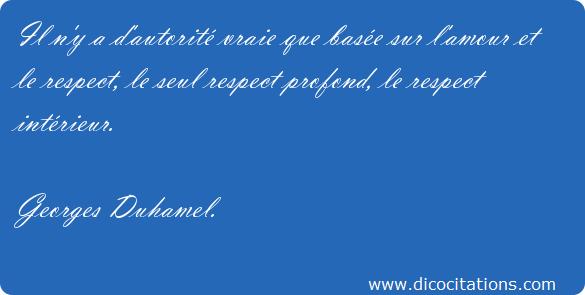 Il_n_y_a_d_autorite_vraie_que_basee_sur_l_amour_et_le_respect_-_Georges_Duhamel-67273